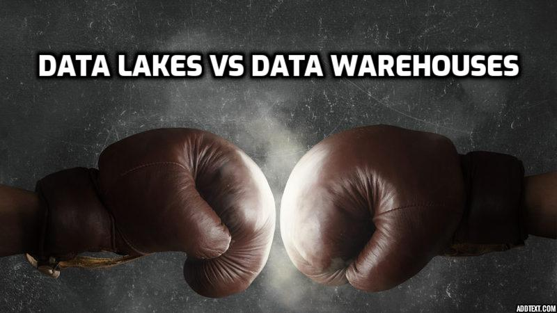 Data Lakes vs Data Warehouses